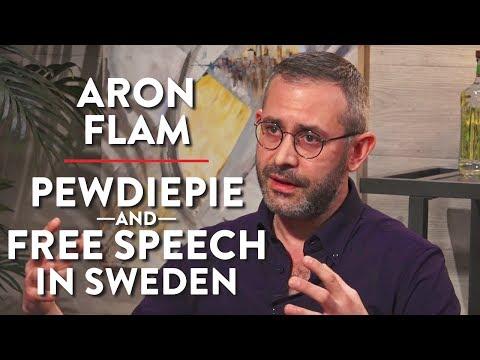 PewDiePie and Free Speech in Sweden (Aron Flam Pt. 2)