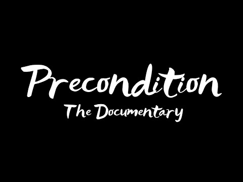 Precondition the Documentary | The First Development