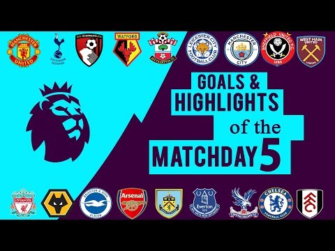 Premier League Matchday 5 Highlights And All Goals