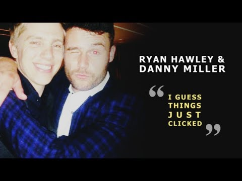 Danny Miller & Ryan Hawley   ''I guess things just clicked.''