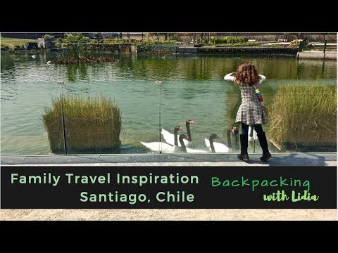 24 Hours in Santiago, Chile with Kids | Travel Inspiration for the Family