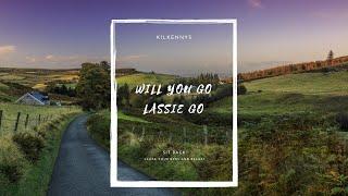 Download lagu The Kilkennys - Will You Go Lassie Go