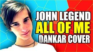 John Legend - All Of Me (DanKar Cover)