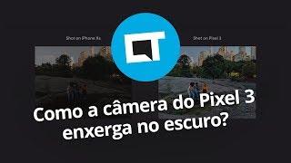 Visão Noturna: como o Pixel 3 tira fotos claras no escuro