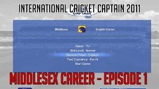 International Cricket Captain 2011 - Middlesex - Episode 1