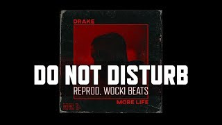Drake - Do Not Disturb (Instrumental) (Reprod. Wocki Beats) | More Life Mp3