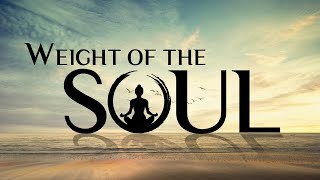 Weight of the Soul
