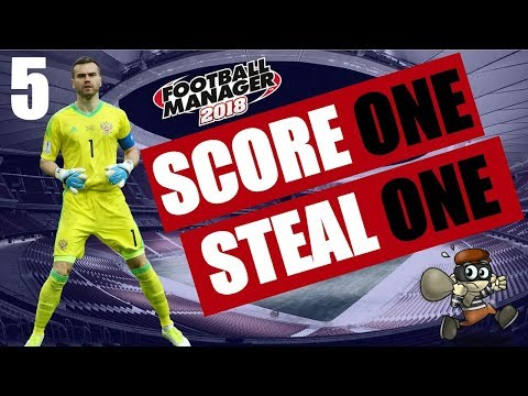 Football Manager 2018 | Score One Steal One | #5 Shenanigans