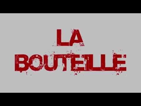 TRAILER: LA BOUTEILLE