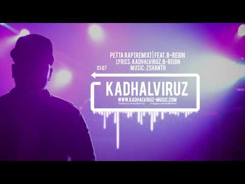 Petta Rap [REMIX] - Kadhalviruz feat. B-Reign | Music by 2Shanth