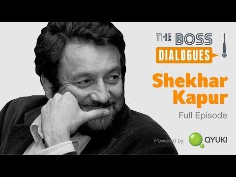 Shekhar Kapur   Cinema, Internet, Social Media, Fatherhood   The Boss Dialogues