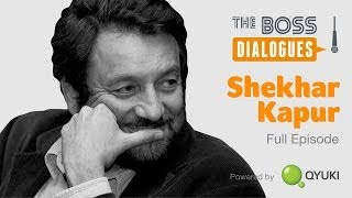 Shekhar Kapur | Cinema, Internet, Social Media, Fatherhood | The Boss Dialogues
