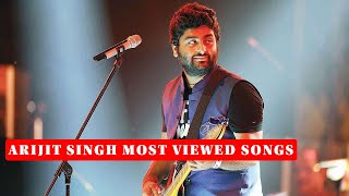 Arijit singh most viewed songs hindi on top of all time. 2020 bo...