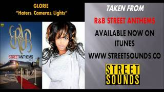 Glorie - Haters, Cameras, Lights  (R&B Street Anthems Vol.1)