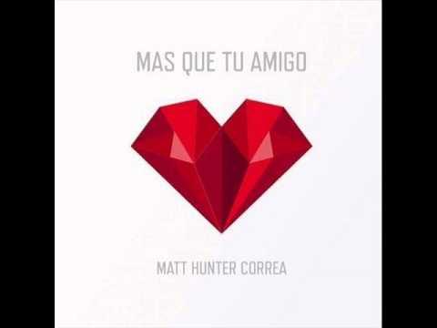 Mas que tu amigo - Matt Hunter