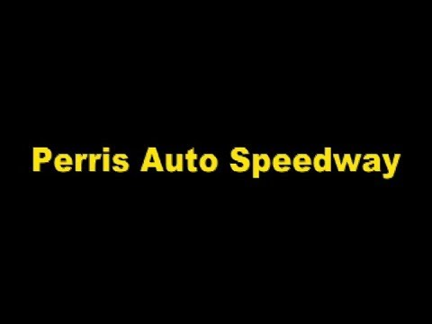 Perris Auto Speedway  5-12-18 Raceday Highlights