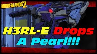 h3rl e drops a pearlescent lol wtf borderlands 2 pearlescent world drop from herle