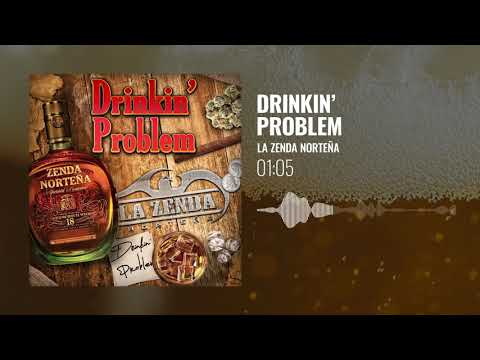 La Zenda Norteña – Drinkin' Problem