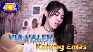 VIA VALEN - KALUNG EMAS - NEW VIRAL 2018
