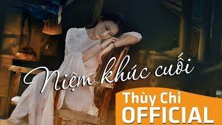 Niệm Khúc Cuối   Thuỳ Chi   Official MV Lyrics 4K