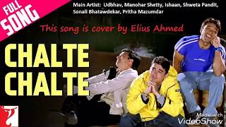 Gambar cover Chalte Chalte | Cover by Elius Ahmed | Mohabbatein