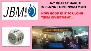 JAY BHARAT MARUTI FOR LONG TERM INVESTMENT