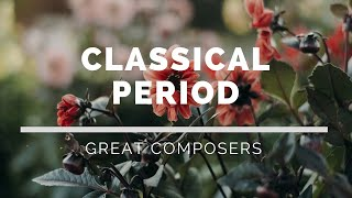 Great Composers of the Classical Period - Classical Music