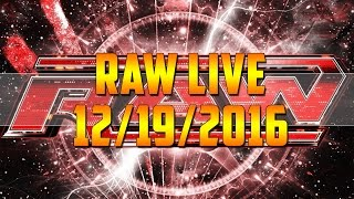WWE Raw 19 December 2016 Full Show Live Stream HD WWE Monday Night Raw 12/19/16 Full Show This Week