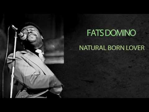 FATS DOMINO - NATURAL BORN LOVER