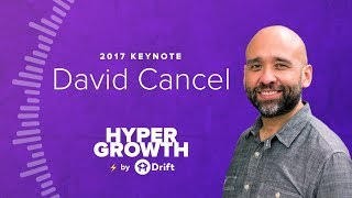 David Cancel | Keynote | Hypergrowth 2017