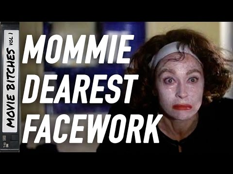 Mommie Dearest Facework - Movie Bitches Mashup