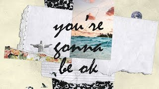 You're Gonna Be Ok (Official Lyric Video) - Bright Ones feat. Tea Johnson - Stafaband