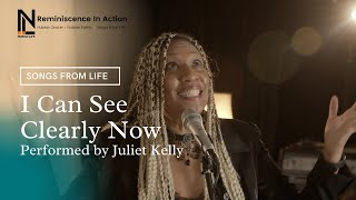 I Can See Clearly Now performed by Juliet Kelly | Songs From Life