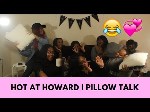 PILLOW TALK WITH THE HOT AT HOWARD TEAM | Dating at HU, Girl Code, Clout on Campus, & More!