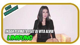Indah Permata Feat DJ Vita Alvia Limbung