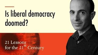 6. 'Is liberal democracy doomed?' - Yuval Noah Harari on 21 Lessons for the 21st Century