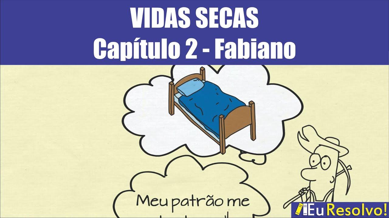 Resumo De Vidas Secas Capitulo 2 Fabiano Youtube
