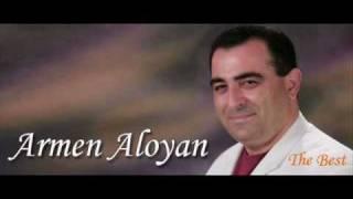 Armen Aloyan - veradarc -ԱՐՄԵՆ ԱԼՈՅԱՆ - ՎԵՐԱԴԱՐՑ