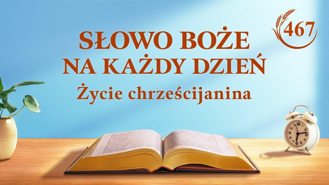 """Słowo Boże na każdy dzień   """"Powinieneś wytrwać w oddaniu Bogu""""   Fragment 467"""