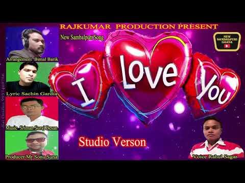 I LOVE YOU  !!  STUDIO VERSION  !!  RAHUL SAGAR