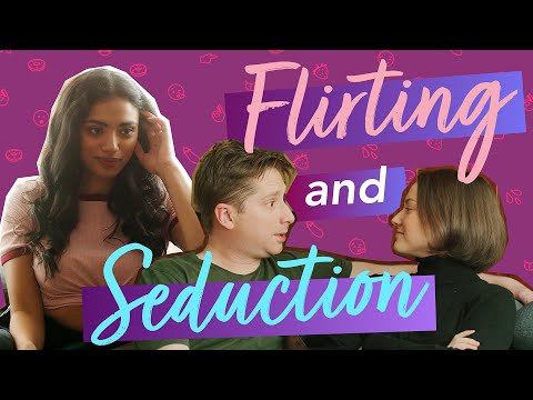 About Sex: Flirting and Seduction