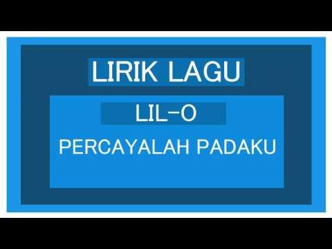 LIL O ft Bebe - Percaya Padaku ( Lirik )