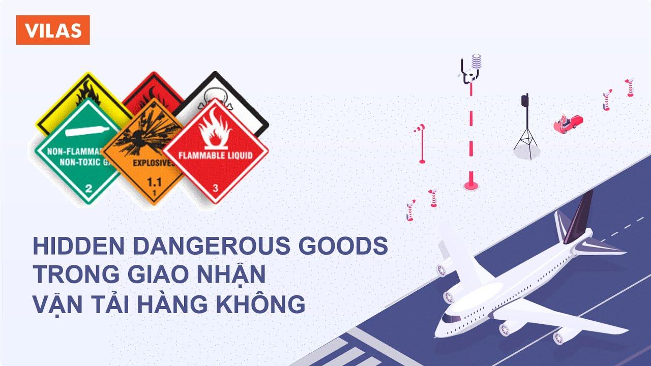 Hidden Dangerous Goods trong giao nhận vận tải bằng đường hàng không | VILAS