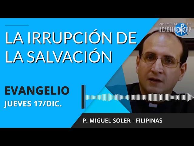 Evangelio de hoy jueves 17 de diciembre de 2020   La irrupción de la salvación