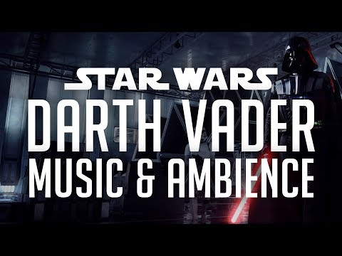 Star Wars  & Ambience  Darth Vader - Theme  and Environmental Sounds