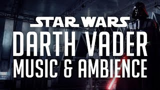 Star Wars Music & Ambience | Darth Vader - Theme Music and Environmental Sounds