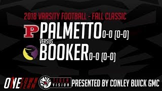 Palmetto vs. Booker (Fall Classic) (Varsity Football) 8.17.2018
