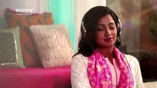 Experience purity of sound with Sony Headphones - TV Commercial feat. Shreya Ghoshal