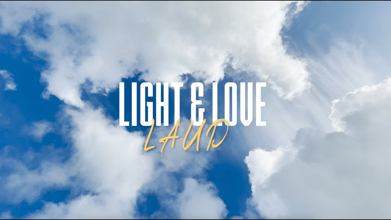 Music of the Day: LAUD - Light & Love