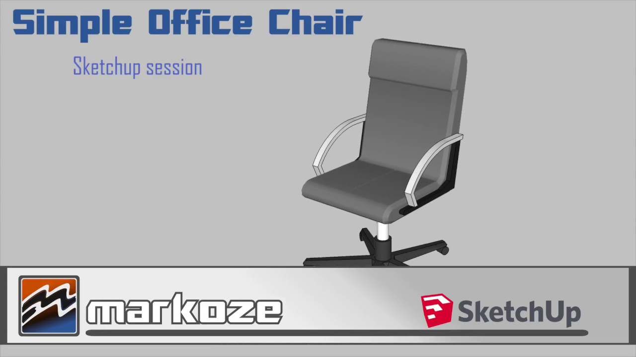 Simple office chair Cheap Simple Office Chair Sketchup Session Youtube Simple Office Chair Sketchup Session Youtube